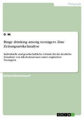 Binge drinking among teenagers. Eine Zeitungsartikelanalyse: Individuelle und gesellschaftliche Gründe für die deutliche Zunahme von Alkoholexzessen unter englischen Teenagern