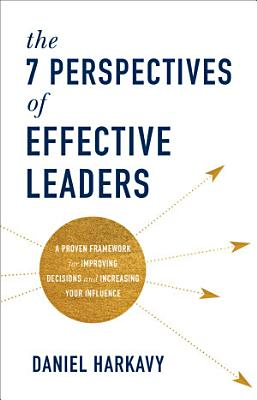 The 7 Perspectives of Effective Leaders