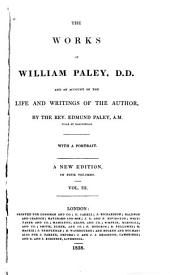 The Works of William Paley, D.D.: And An Account of the Life and Writings of the Author, by the Rev. Edmund Paley, Volume 3