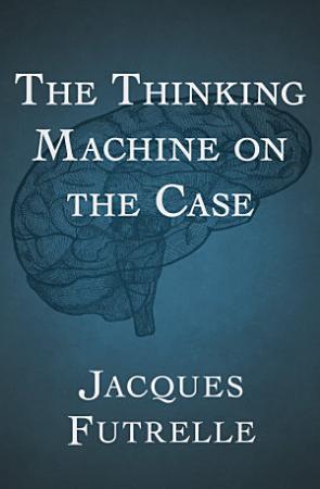 The Thinking Machine on the Case PDF