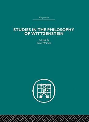 Studies in the Philosophy of Wittgenstein PDF