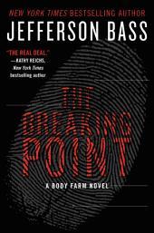 The Breaking Point: A Body Farm Novel