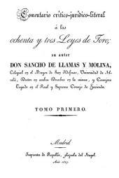 Comentario critico-juridico-literal á las ochenta y tres Leyes de Toro: Volúmenes 1-2
