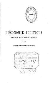 L'économie politique source des révolutions et des utopies prétendues socialistes: Volume3