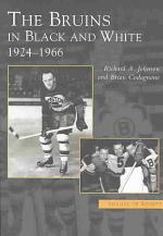 The Bruins in Black and White, 1924-1966