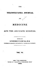 The Transylvania Journal of Medicine, and the Associate Sciences: Volume 6