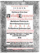 Ein Kurtze vnd Christliche Sermon, So Bey Ehelicher Trawung, Deß ... Herrn, Johan[n] Kramers, Handelsman, in der Keyserlichen befreyten Niederlag, [et]c. Vnd der ... Jungfraw Maria, Deß ... Herrn, Caspar Hagers, Burgers, deß Aussern Rahts ... in Wien ... Tochter ... gehalten worden