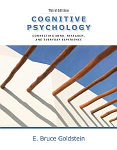 Cognitive Psychology  Connecting Mind  Research and Everyday Experience Book