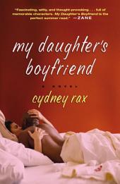 My Daughter's Boyfriend: A Novel