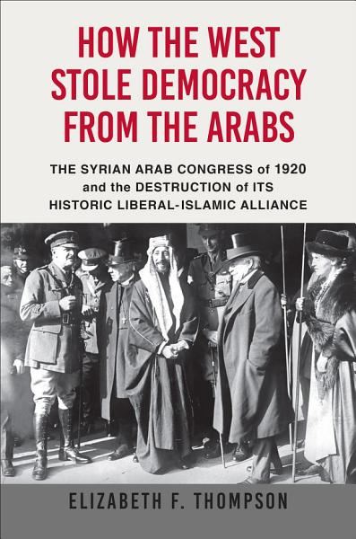 Download How the West Stole Democracy from the Arabs Book