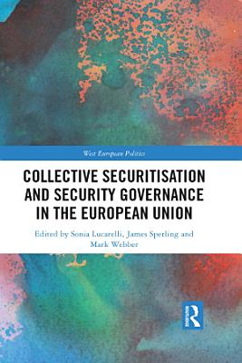 Collective Securitisation and Security Governance in the European Union PDF