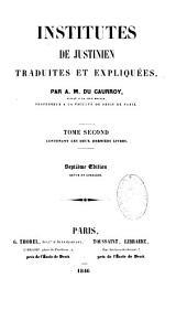 Institutes de Justinien, traduite et expliquées par A. M. Du Caurroy