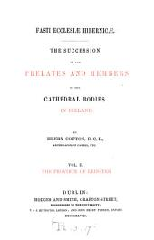 Fasti Ecclesiæ Hibernicæ, the succession of the prelates and members, of the cathedral bodies in Ireland. [With] Suppl. by C.P. Cotton: Volume 2