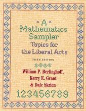 A Mathematics Sampler: Topics for the Liberal Arts