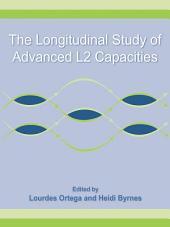 The Longitudinal Study of Advanced L2 Capacities