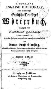 A Compleat English Dictionary: Oder, Vollständiges Englisch-deutsches Wörterbuch