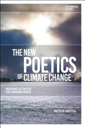 The New Poetics of Climate Change: Modernist Aesthetics for a Warming World