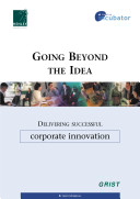 Going beyond the idea: Delivering successful corporate innovation