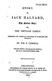 Story of Jack Halyard, the Sailor Boy, Or The Virtuous Family: Designed for American Children in Families and Schools