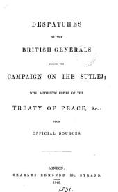 Despatches of the British generals during the campaign on the Sutlej; with copies of the treaty of peace, &c
