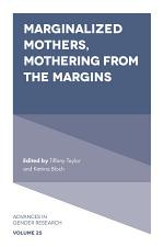 Marginalized Mothers, Mothering from the Margins