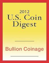 2012 U.S. Coin Digest: Bullion Coinage