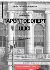 RAPORT DE DREPT ULICI: CURTEA DE APEL CLUJ - decizii relevante - trimestrul II 2015