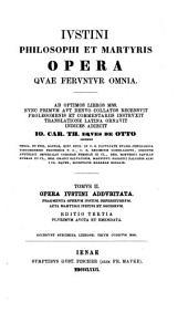 Corpus apologetarum christianorum saeculi secundi: Iustinus philosophus et martyr. Ed.3a. 1876-1881