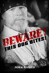 Beware! This Dog Bites!