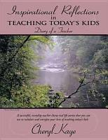 Inspirational Reflections in Teaching Today s Kids PDF