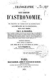 Uranographie ou traité élémentaire d'astronomie: a l'usage des personnes peu versées dans les mathématiques...