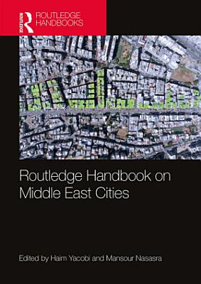 Routledge Handbook on Middle East Cities PDF