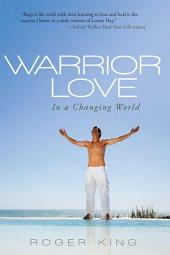 Warrior Love: In a Changing World