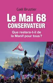 Le mai 68 conservateur: Que restera-t-il de la Manif pour tous ?