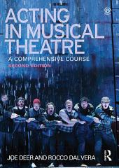 Acting in Musical Theatre: A Comprehensive Course, Edition 2