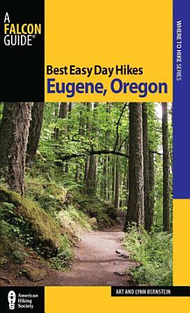 Best Easy Day Hikes Eugene  Oregon PDF