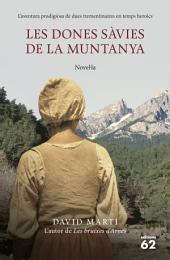 Les dones sàvies de la muntanya: L'aventura prodigiosa de dues trementinaires en temps heroics