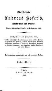 Geschichte Andreas Hofer's, Sandwirths aus Passeyr, Oberanführers der Tyroler im Kriege von 1809 (etc.): 1-2