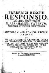 F. Ruschii Responsio ad ... A. Vaterum ... in epistolam anatomico-problematicam de viis absconditis pulmonum, quibus aer, respirando receptus, in sanguinem penetrat, etc