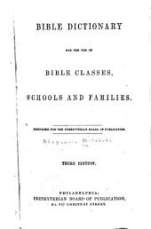 Bible Dictionary for the Use of Bible Classes, Schools and Families