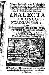 Analecta Thuringo-Nordgaviensia, oder verschiedentliche nachgeholte Merkwürdigkeiten des alten Nordgaus ...: Nachlese 7 - 12, Band 2
