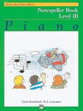 Alfred's Basic Piano Library - Notespeller Book 1B: Learn How to Play Piano with This Esteemed Method