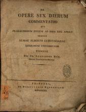 De Opere Sex Dierum Commentatio: Leçon d'ouverture
