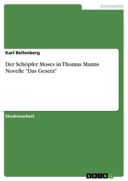 Der Sch  pfer Moses in Thomas Manns Novelle  Das Gesetz