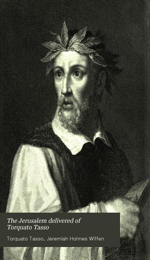 The Jerusalem Delivered of Torquato Tasso