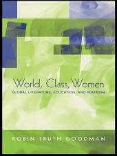 World, Class, Women: Global Literature, Education, and Feminism