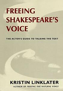 Freeing Shakespeare s Voice