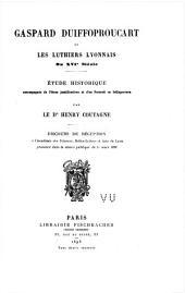 Gaspard Duiffoproucart et les luthiers lyonnais du XVIe siècle: étude historique accompagnée de pièces justificatives