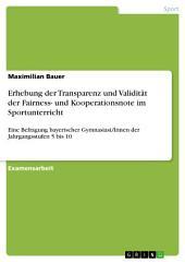 Erhebung der Transparenz und Validität der Fairness- und Kooperationsnote im Sportunterricht: Eine Befragung bayerischer Gymnasiast/Innen der Jahrgangsstufen 5 bis 10