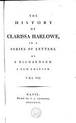 The History of Clarissa Harlowe, in a Series of Letters
